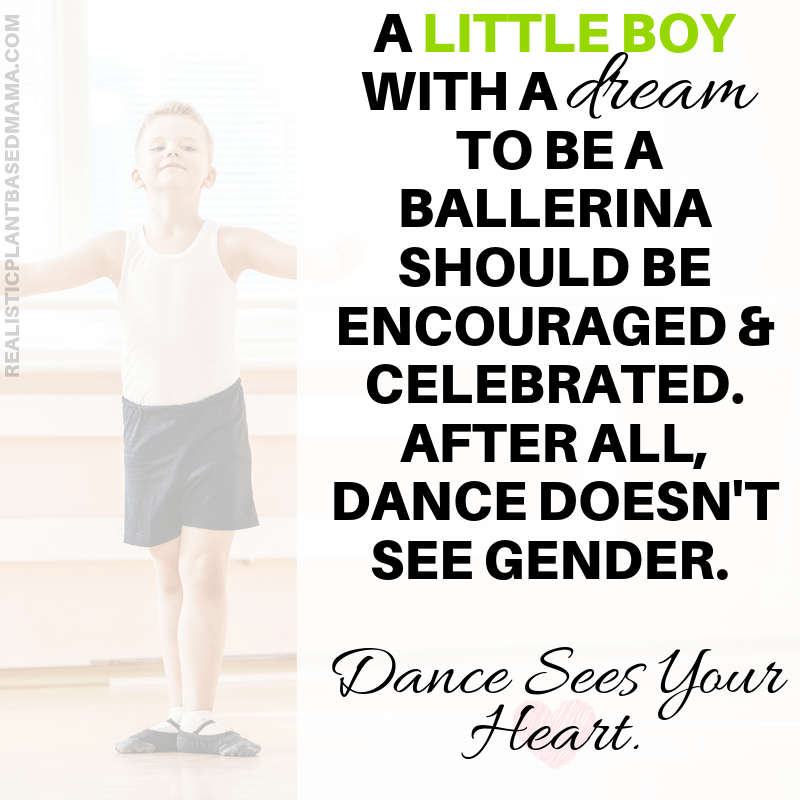A little boy with a dream to be a ballerina should be encouraged & celebrated. After all, Dance doesn't see gender.   Dance Sees Your Heart..png